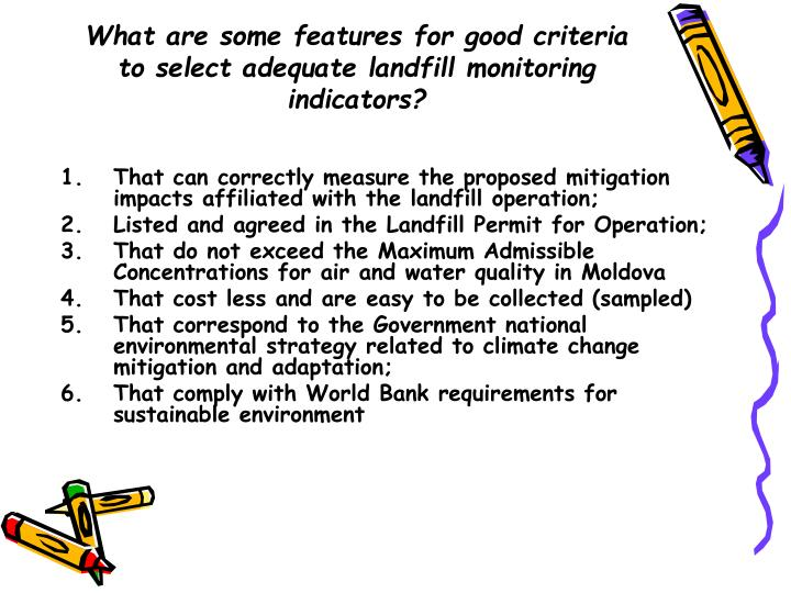 What are some features for good criteria to select adequate landfill monitoring indicators?