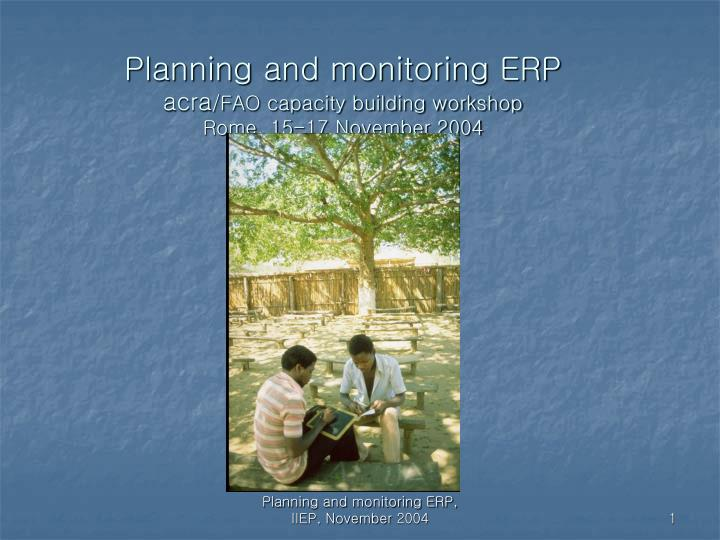 Planning and monitoring erp acra fao capacity building workshop rome 15 17 november 2004