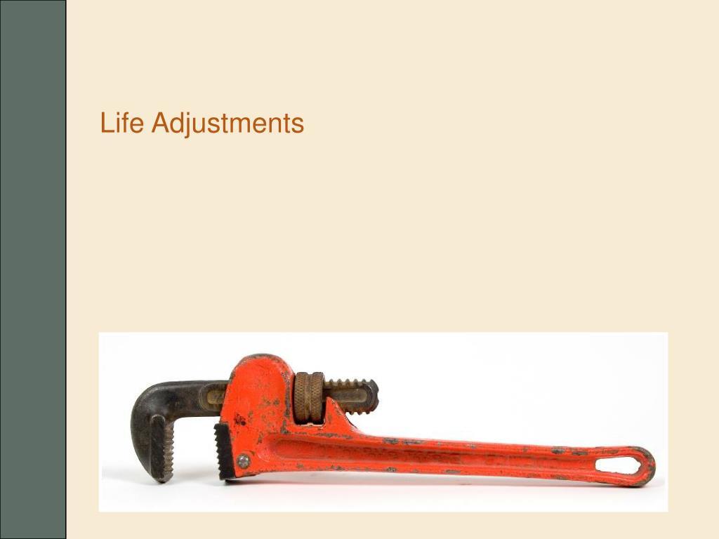 Life Adjustments