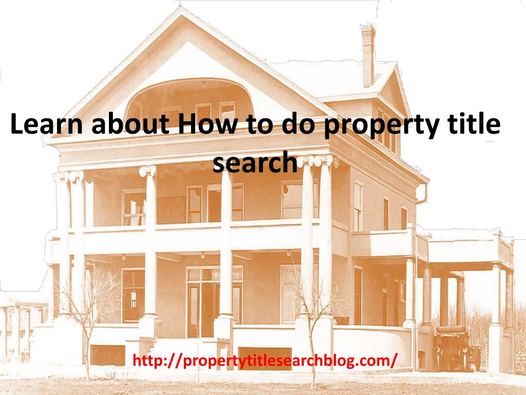 Learn about How to do property title