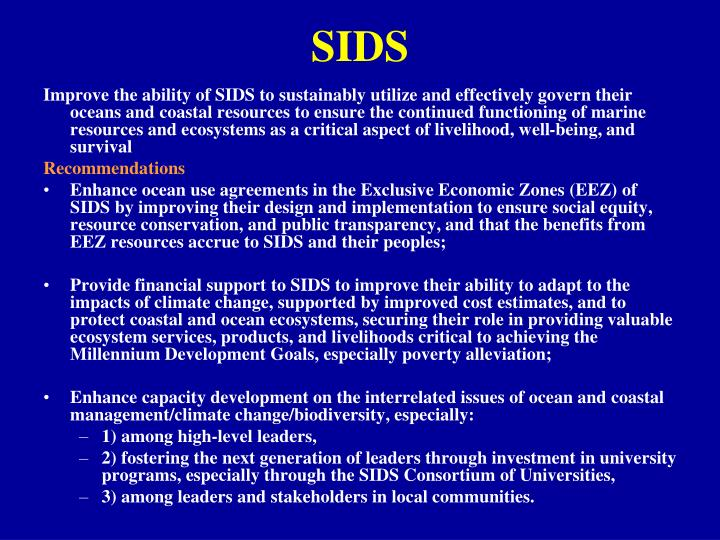 Improve the ability of SIDS to sustainably utilize and effectively govern their oceans and coastal resources to ensure the continued functioning of marine resources and ecosystems as a critical aspect of livelihood, well-being, and survival