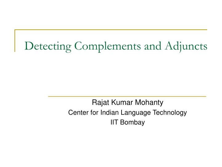 Detecting complements and adjuncts