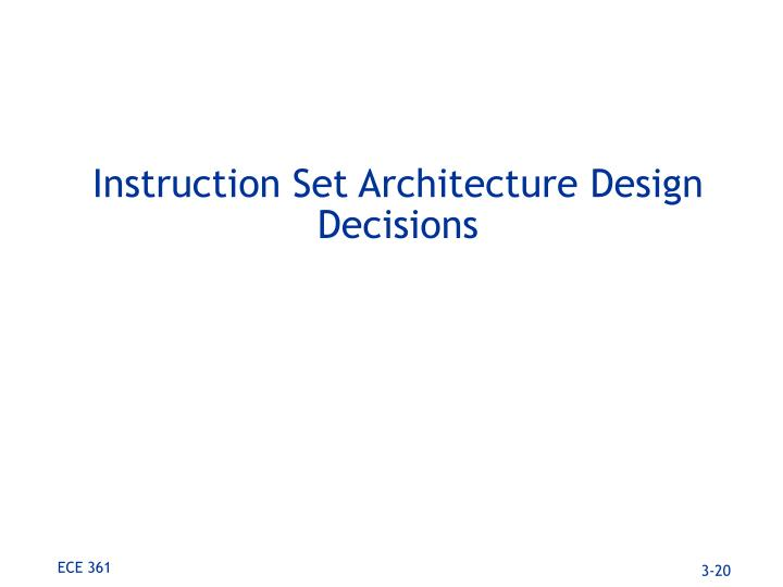 Instruction Set Architecture Design Decisions