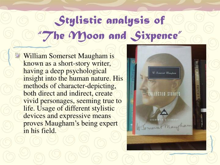 analysis the moon and sixpence The aim of my work is to give stylistic analyses of english text, widening  the  moon and sixpence is a novel by w somerset maugham, told in.