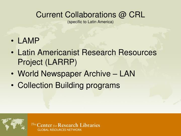 Current collaborations @ crl specific to latin america