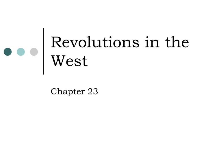 Revolutions in the west