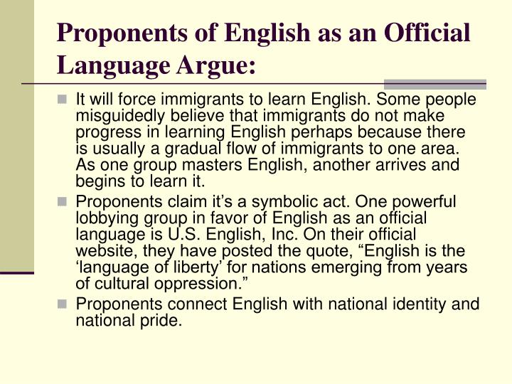 Proponents of English as an Official Language Argue: