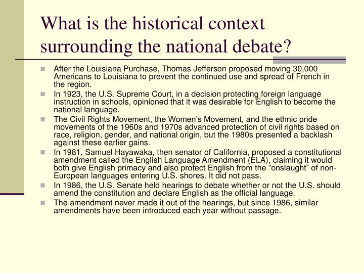 What is the historical context surrounding the national debate?