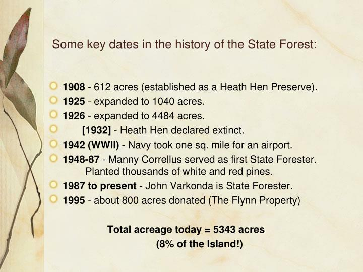 Some key dates in the history of the State Forest: