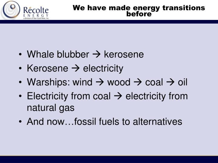 We have made energy transitions before