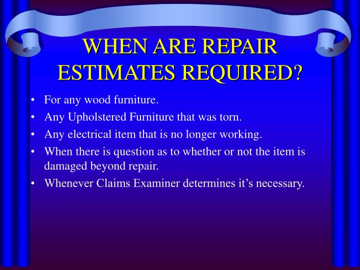 WHEN ARE REPAIR ESTIMATES REQUIRED?