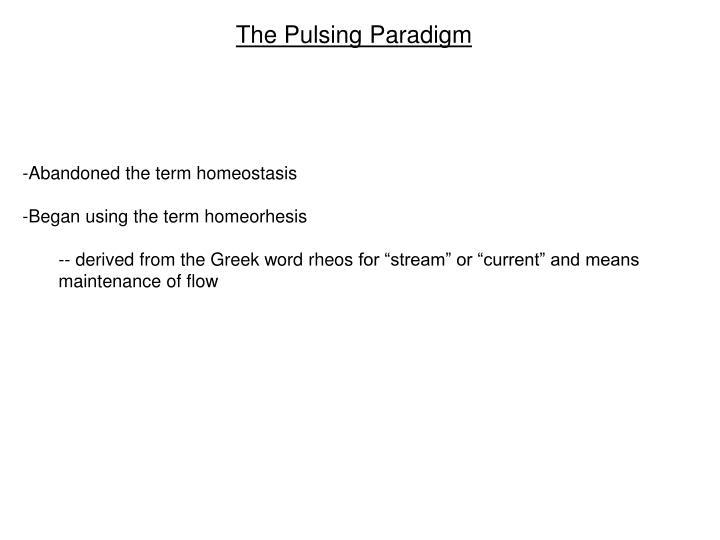 The Pulsing Paradigm