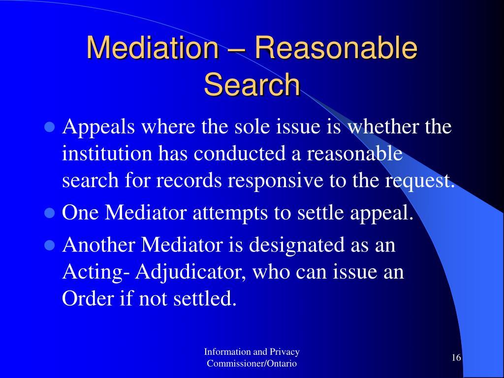 Mediation – Reasonable Search