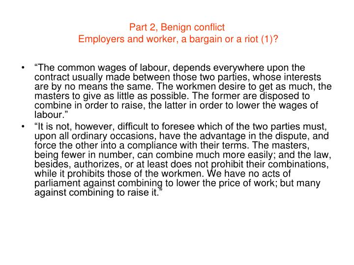 Part 2, Benign conflict