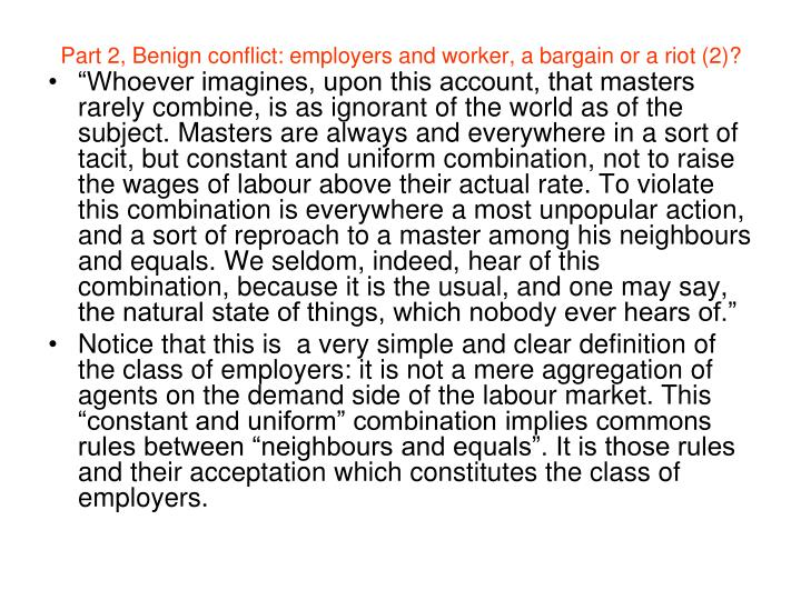 Part 2, Benign conflict: employers and worker, a bargain or a riot (2)?