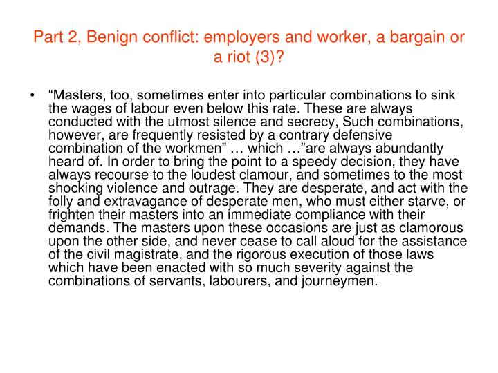 Part 2, Benign conflict: employers and worker, a bargain or a riot (3)?
