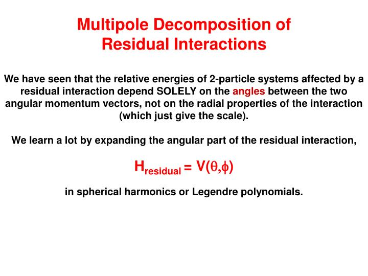 Multipole Decomposition of Residual Interactions