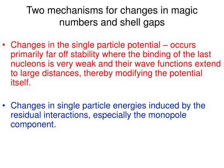 Two mechanisms for changes in magic numbers and shell gaps