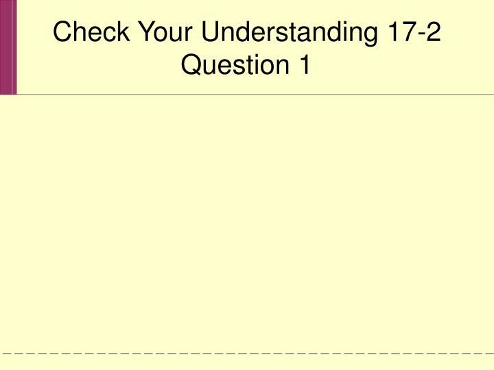 Check Your Understanding 17-2