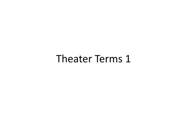 Theater terms 1