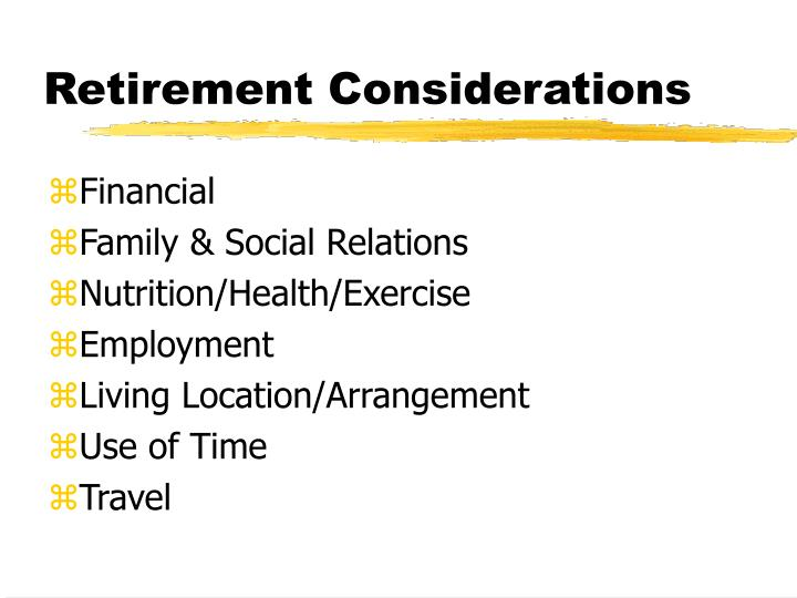Retirement Considerations