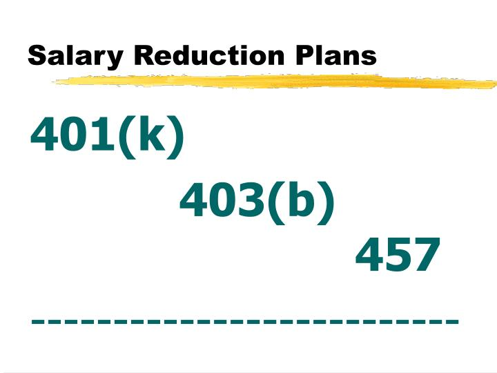 Salary Reduction Plans