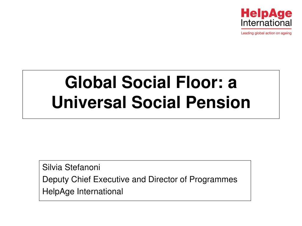 Global Social Floor: a Universal Social Pension