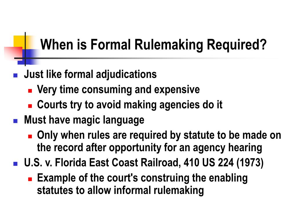 When is Formal Rulemaking Required?