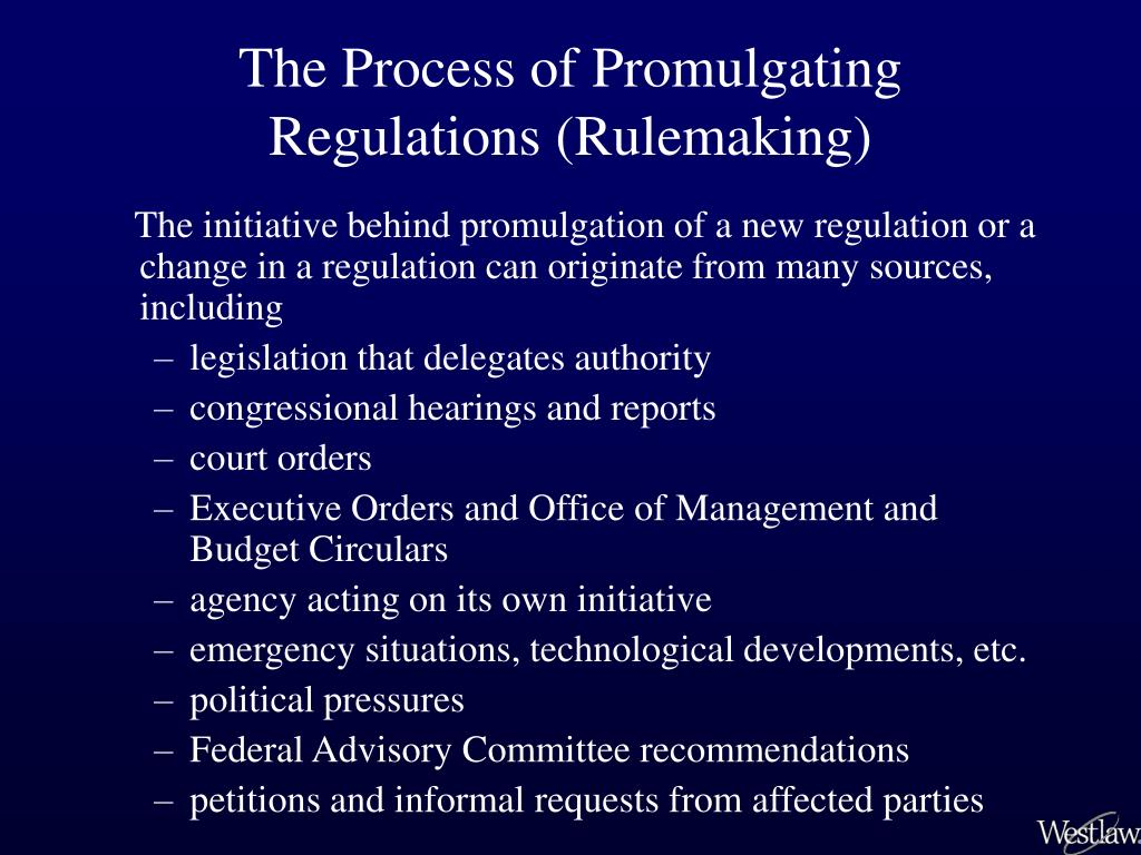 The Process of Promulgating Regulations (Rulemaking)