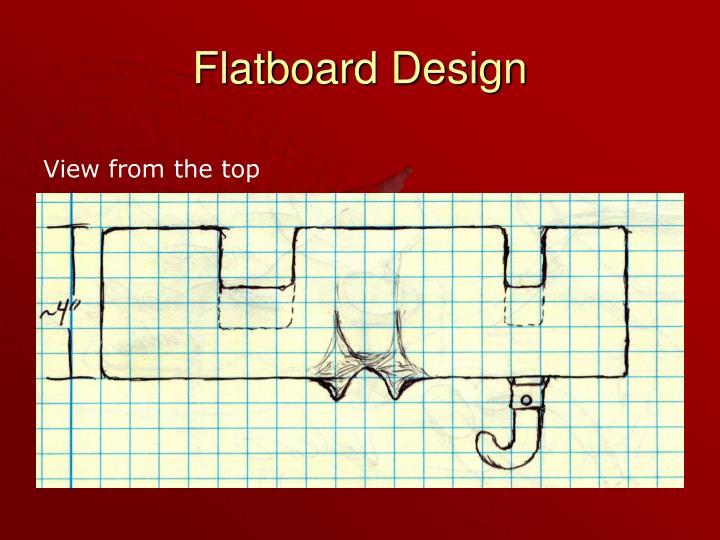 Flatboard Design