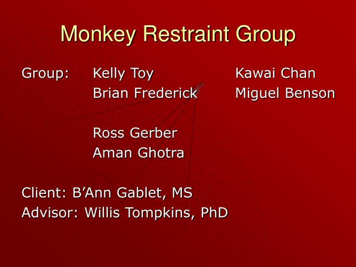Monkey Restraint Group