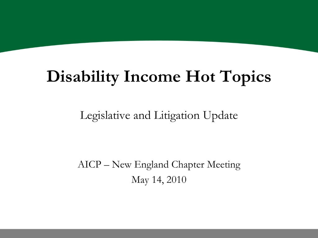 Disability Income Hot Topics