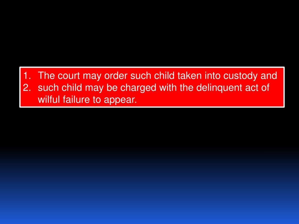 The court may order such child taken into custody and