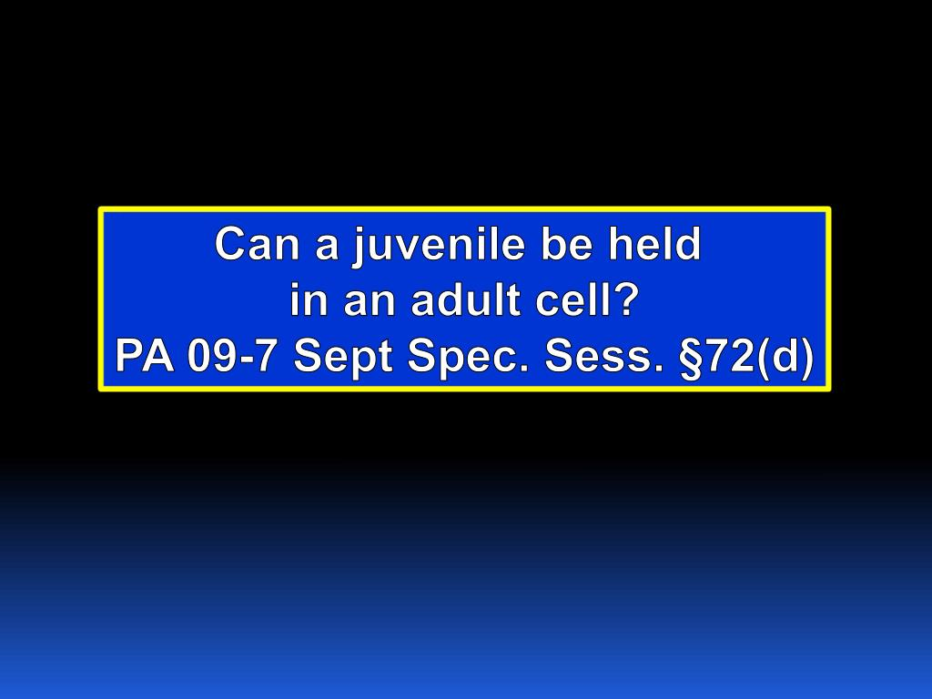 Can a juvenile be held