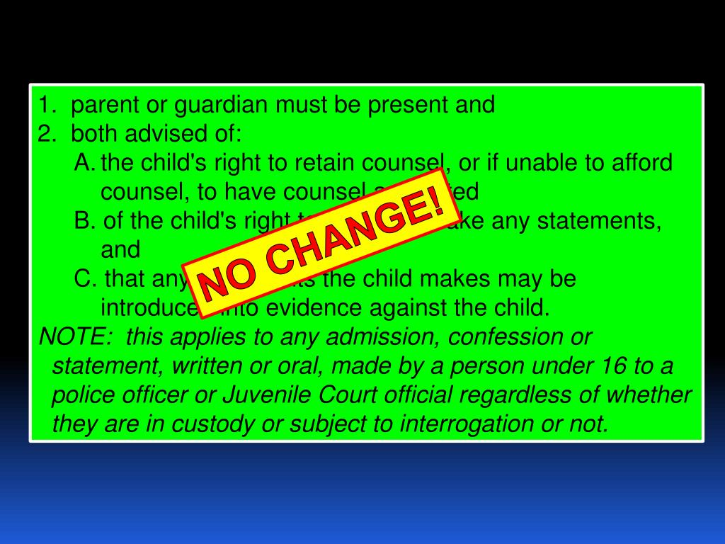 1.  parent or guardian must be present and