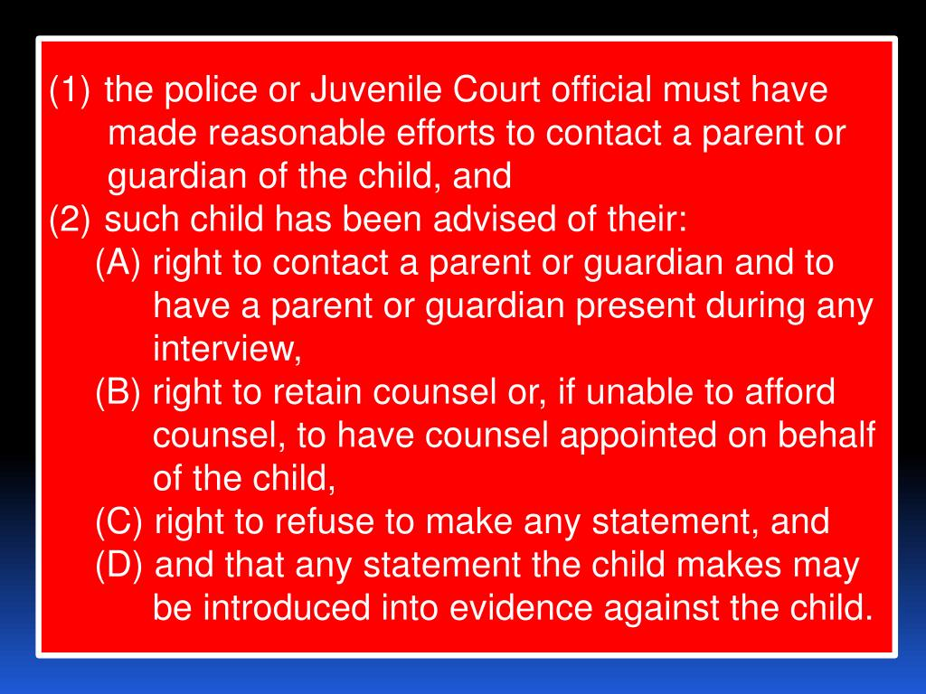 the police or Juvenile Court official must have