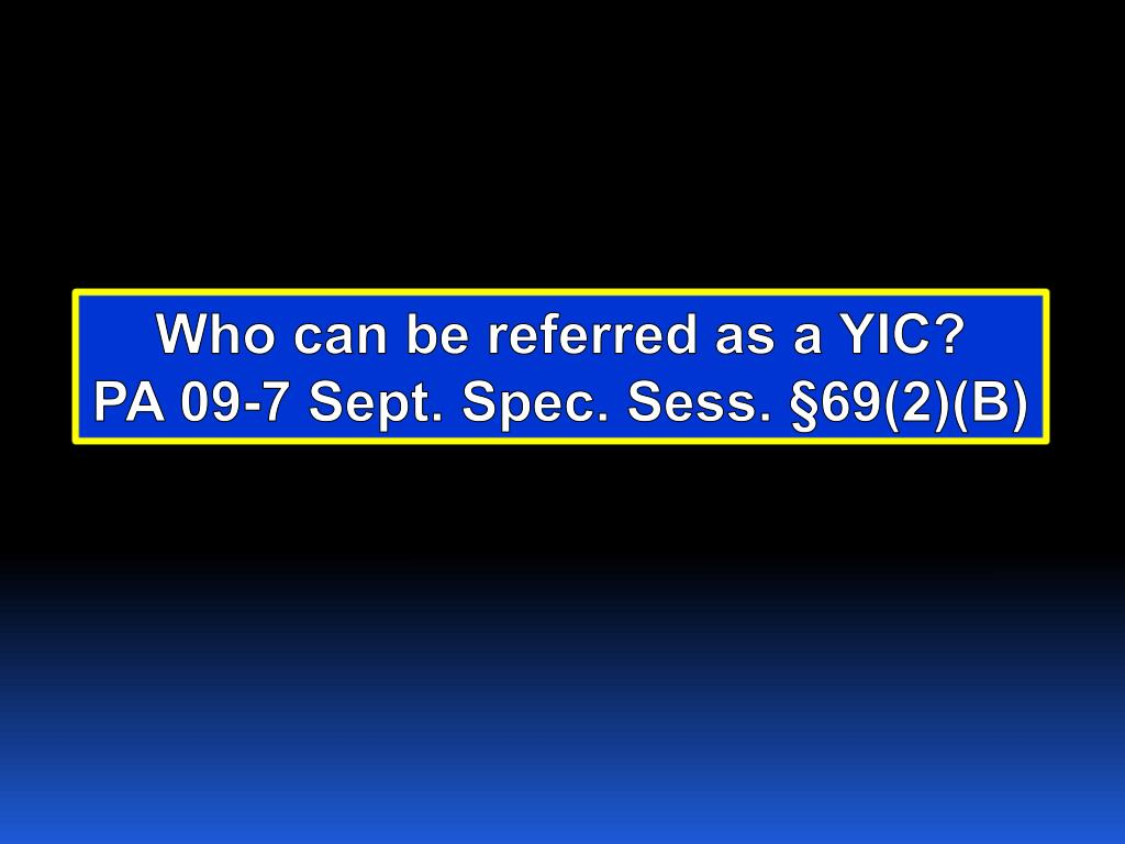 Who can be referred as a YIC?