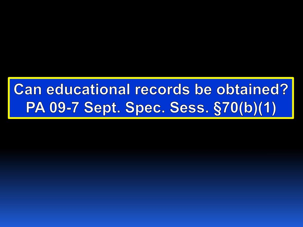 Can educational records be obtained?
