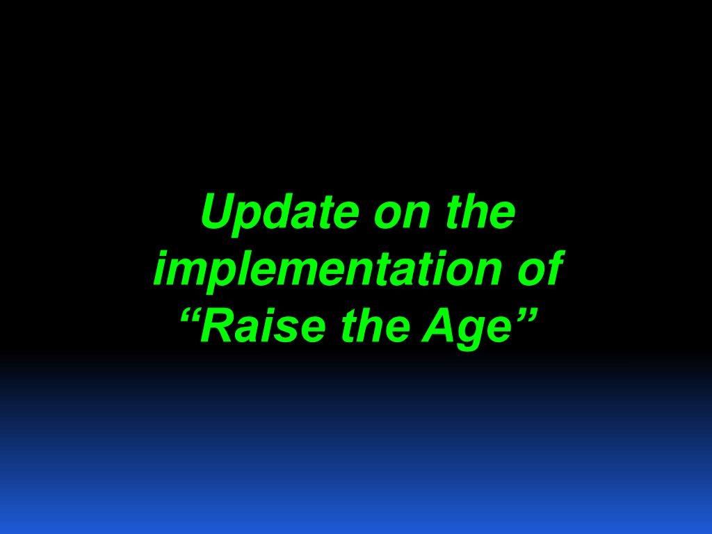 Update on the implementation of