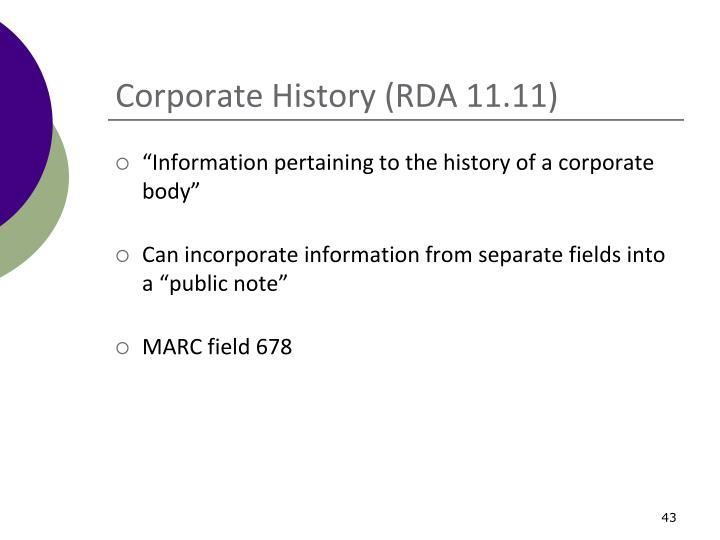 Corporate History (RDA 11.11)