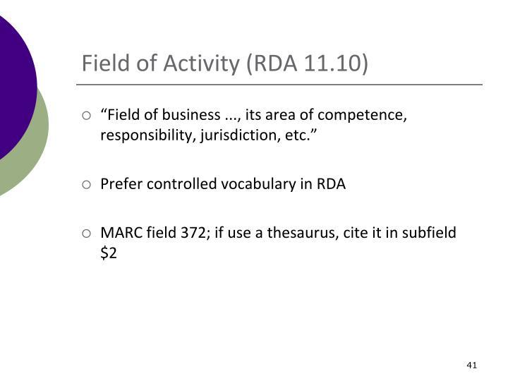 Field of Activity (RDA 11.10)