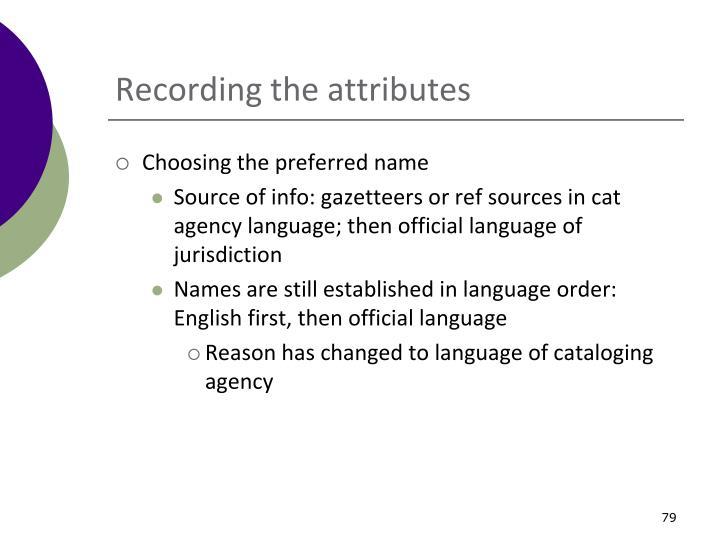 Recording the attributes