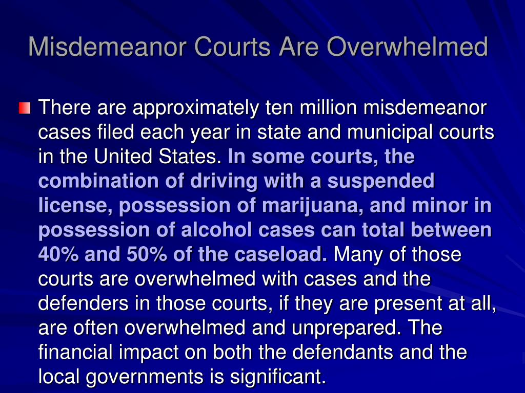 Misdemeanor Courts Are Overwhelmed