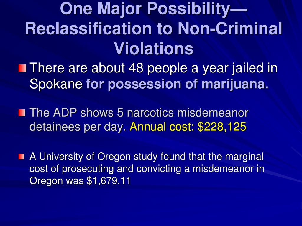 One Major Possibility—Reclassification to Non-Criminal Violations