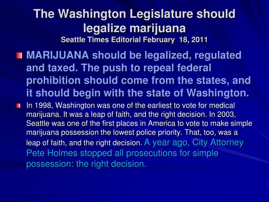 The Washington Legislature should legalize marijuana
