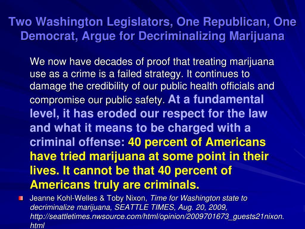 Two Washington Legislators, One Republican, One Democrat, Argue for Decriminalizing Marijuana