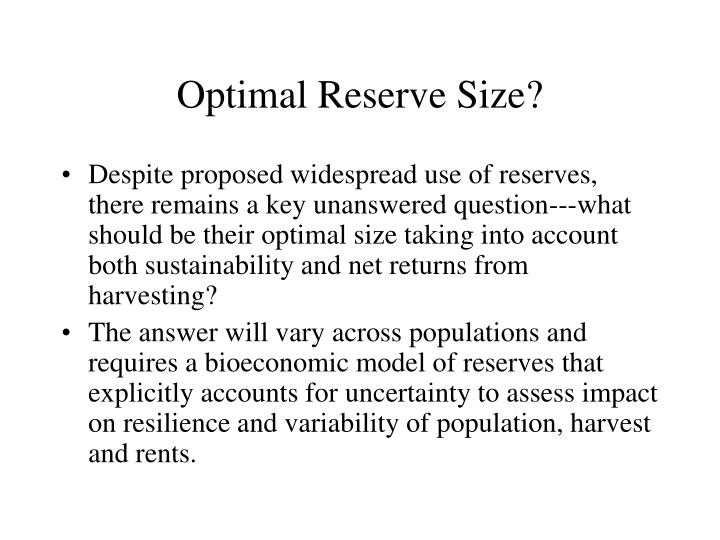 Optimal Reserve Size?