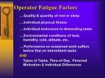 operator fatigue factors