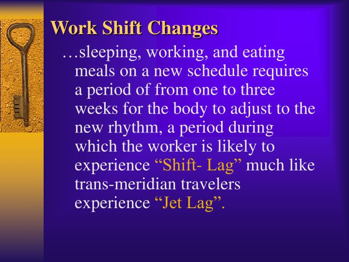Work Shift Changes