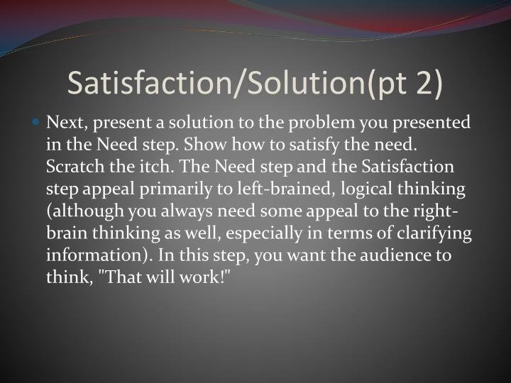 Satisfaction/Solution(pt 2)